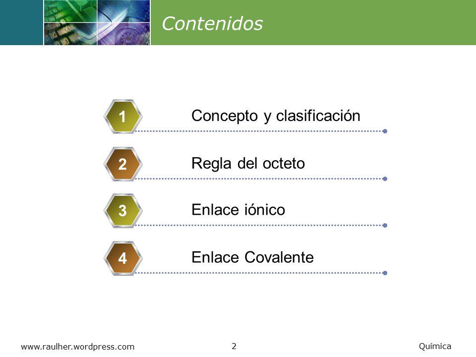 Contenidos 1 Concepto y clasificación 2 Regla del octeto 3