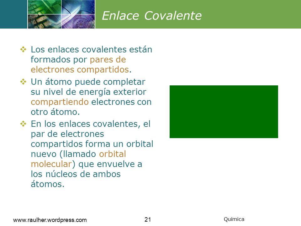 Enlace Covalente Los enlaces covalentes están formados por pares de electrones compartidos.