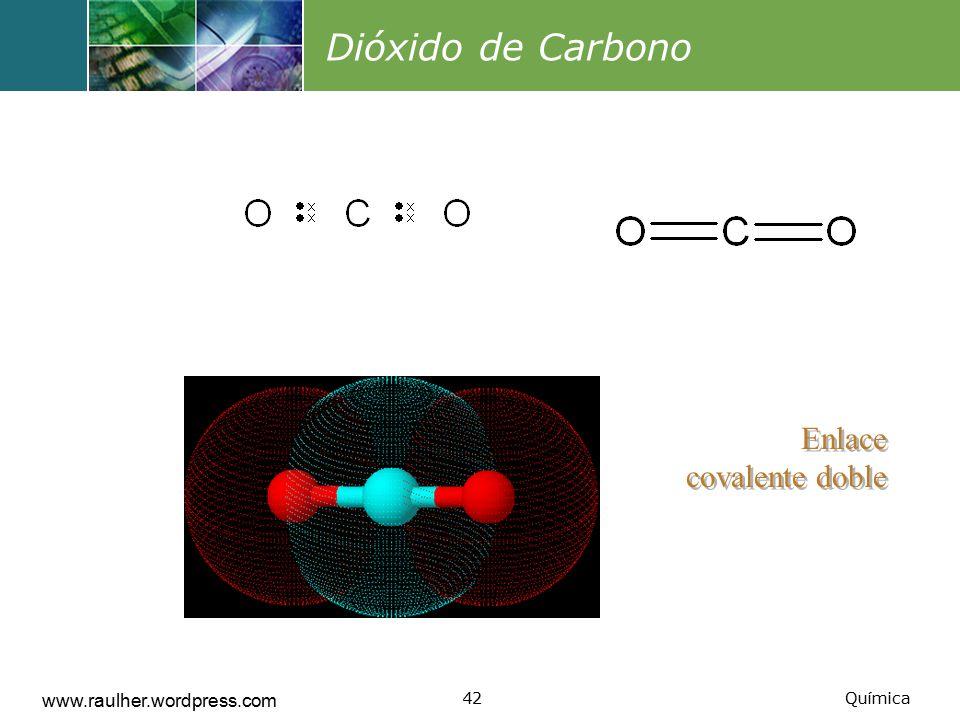 Dióxido de Carbono Enlace covalente doble www.raulher.wordpress.com