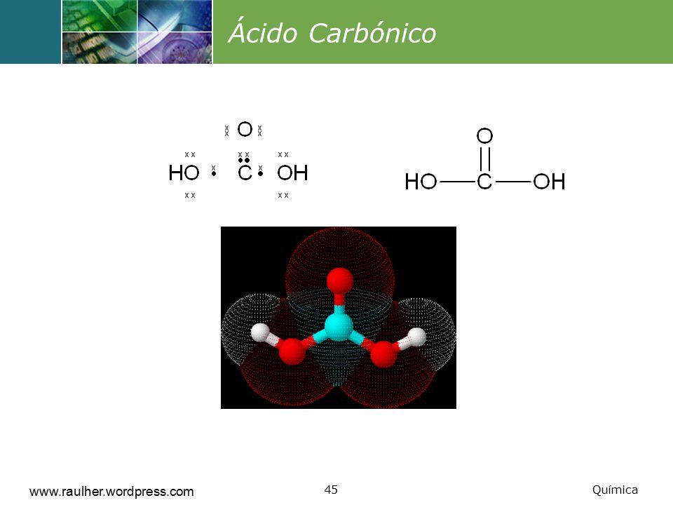 Ácido Carbónico www.raulher.wordpress.com Química