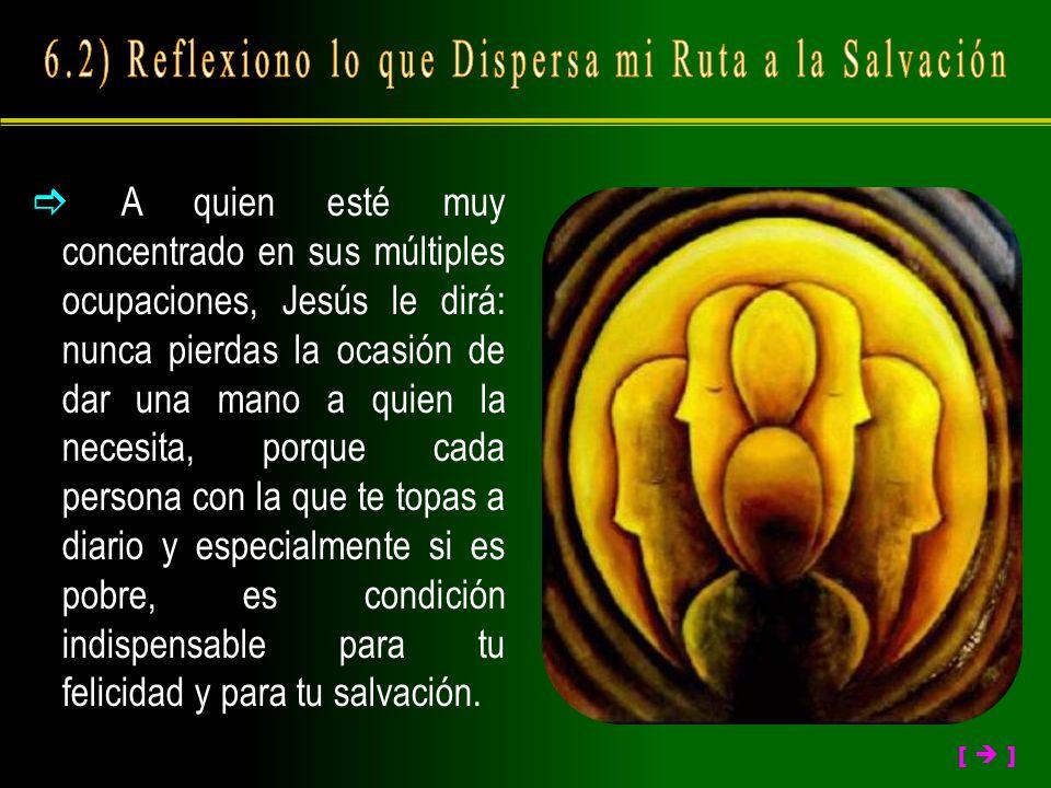 6.2) Reflexiono lo que Dispersa mi Ruta a la Salvación
