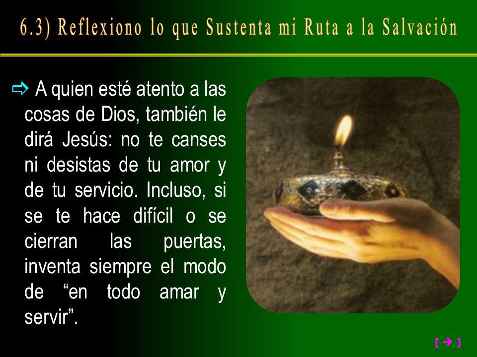 6.3) Reflexiono lo que Sustenta mi Ruta a la Salvación