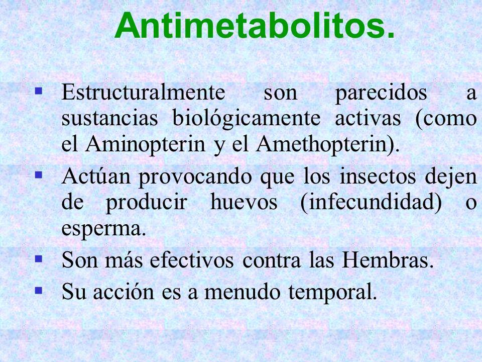 Antimetabolitos. Estructuralmente son parecidos a sustancias biológicamente activas (como el Aminopterin y el Amethopterin).