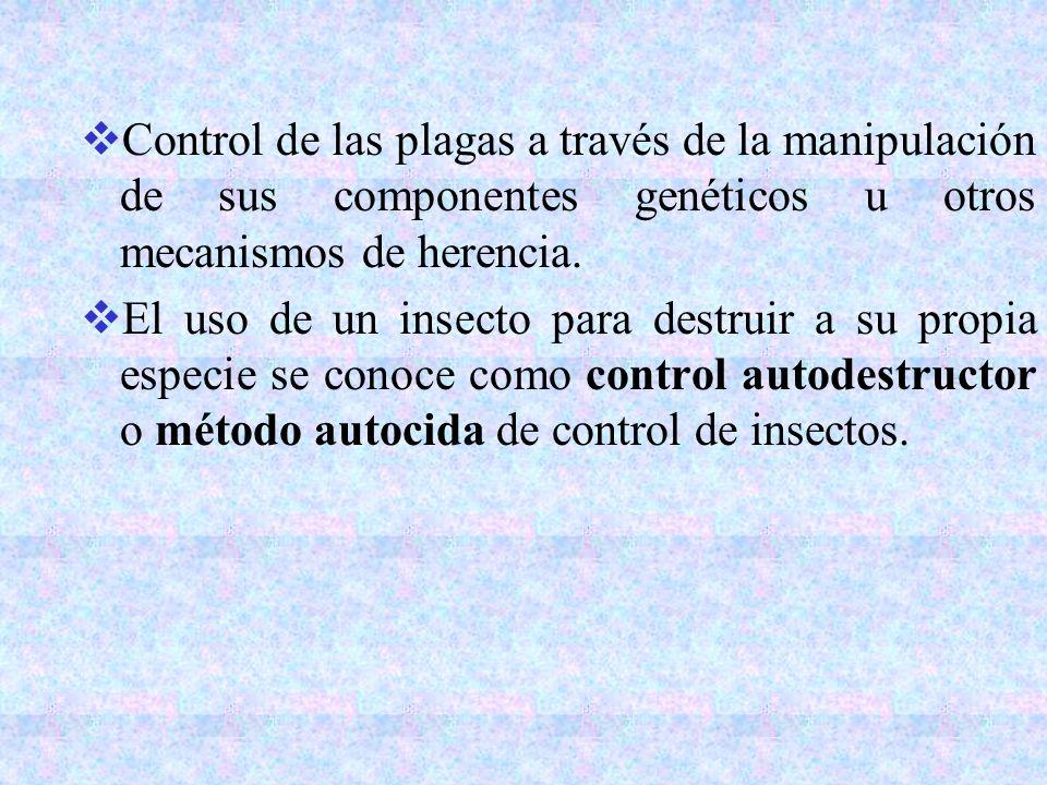 Control de las plagas a través de la manipulación de sus componentes genéticos u otros mecanismos de herencia.