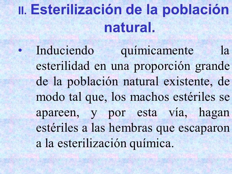 II. Esterilización de la población natural.