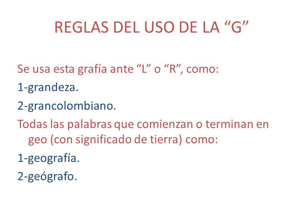 REGLAS DEL USO DE LA G