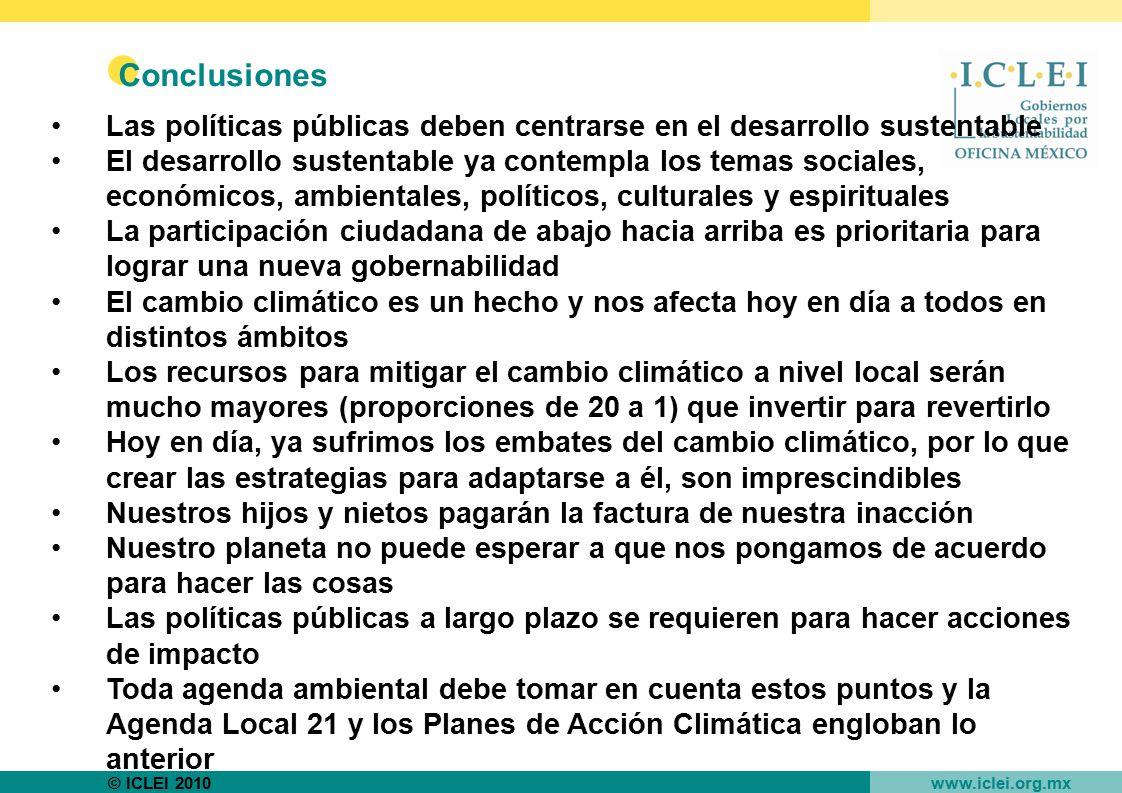 Conclusiones Las políticas públicas deben centrarse en el desarrollo sustentable.