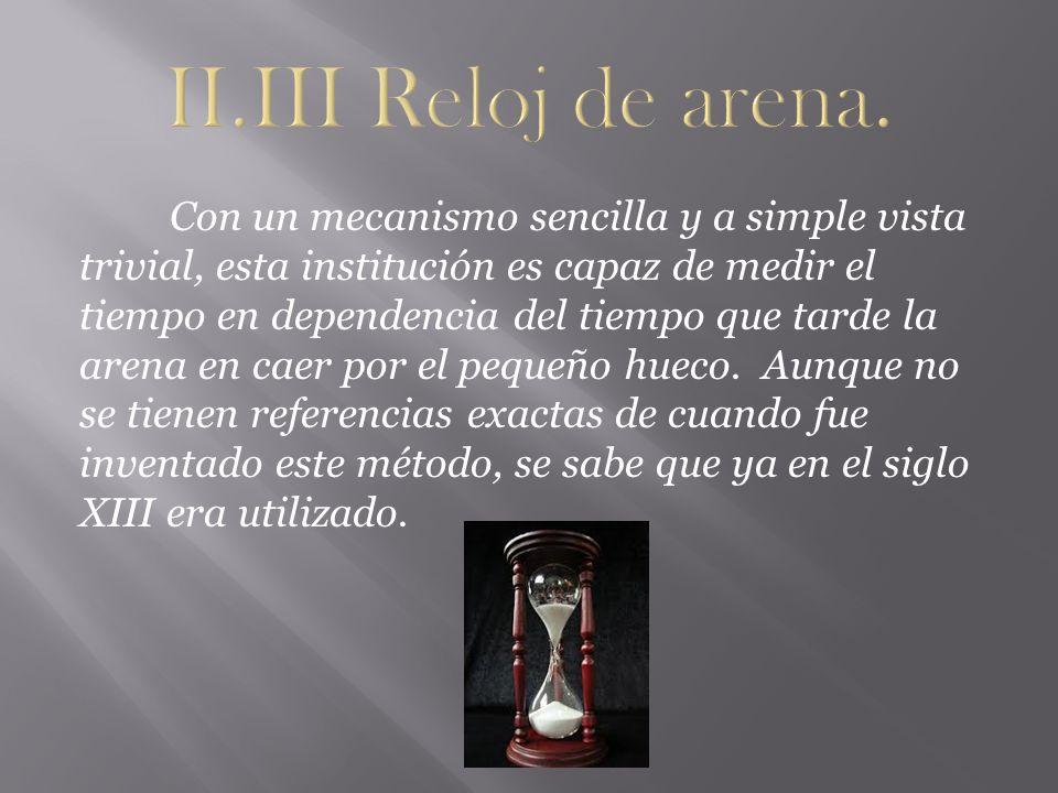 II.III Reloj de arena.