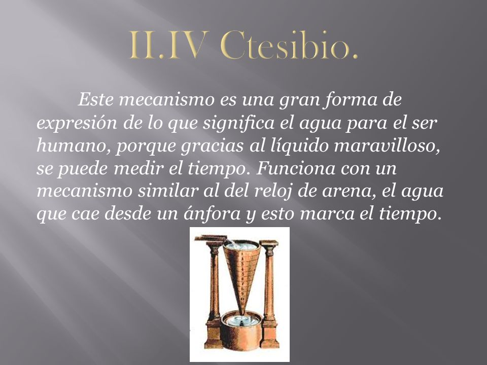 II.IV Ctesibio.