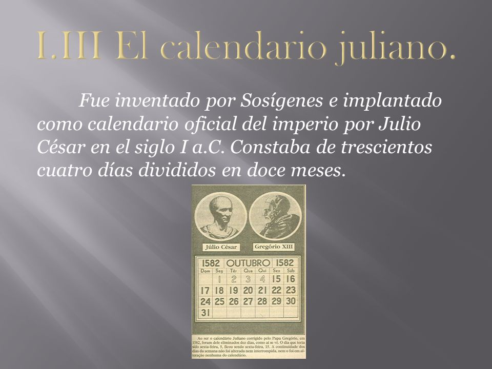 I.III El calendario juliano.
