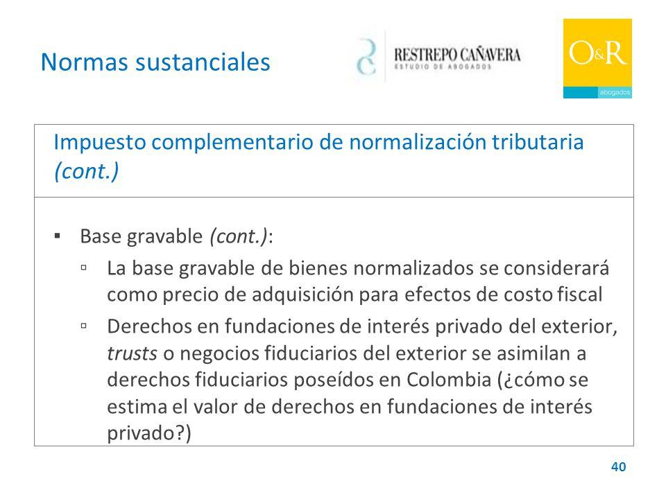 Normas sustanciales Impuesto complementario de normalización tributaria (cont.) ▪ Base gravable (cont.):
