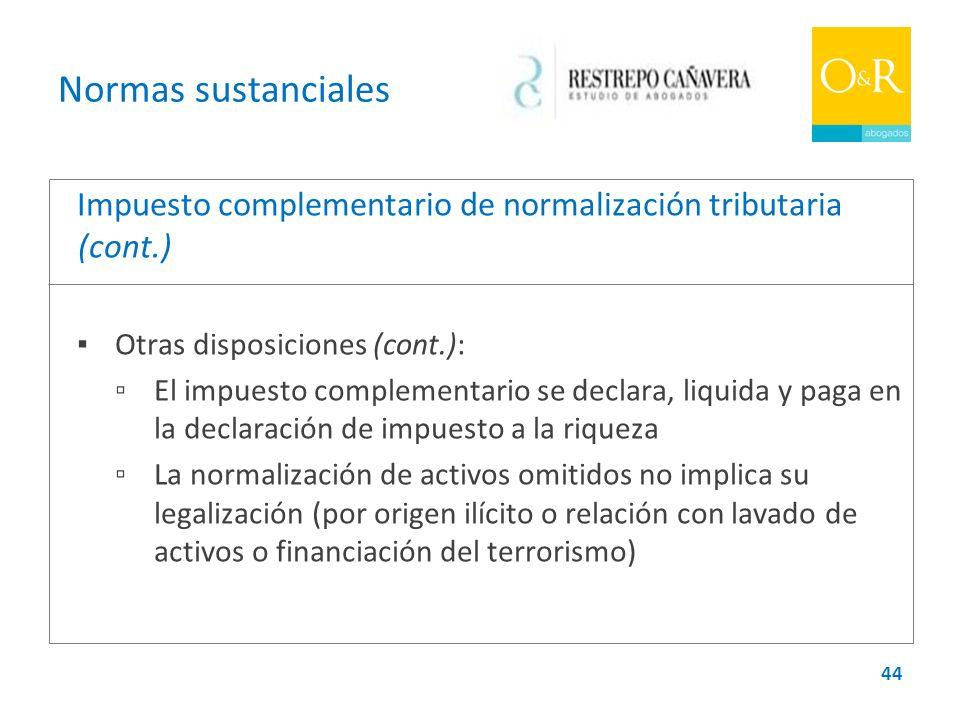 Normas sustanciales Impuesto complementario de normalización tributaria (cont.) ▪ Otras disposiciones (cont.):