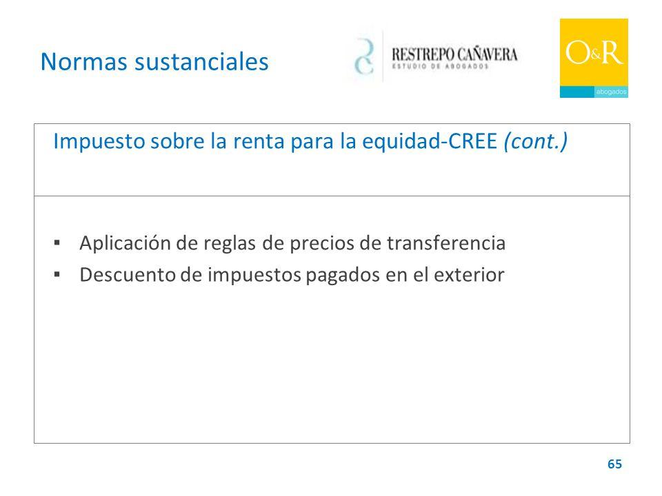 Normas sustanciales Impuesto sobre la renta para la equidad-CREE (cont.) ▪ Aplicación de reglas de precios de transferencia.