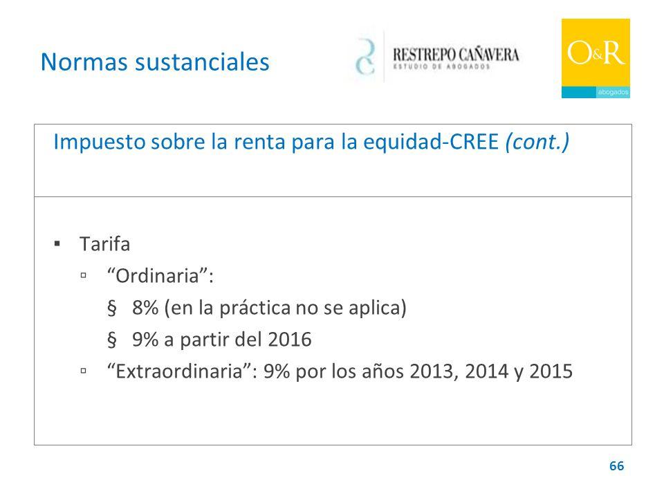Normas sustanciales Impuesto sobre la renta para la equidad-CREE (cont.) ▪ Tarifa. ▫ Ordinaria :