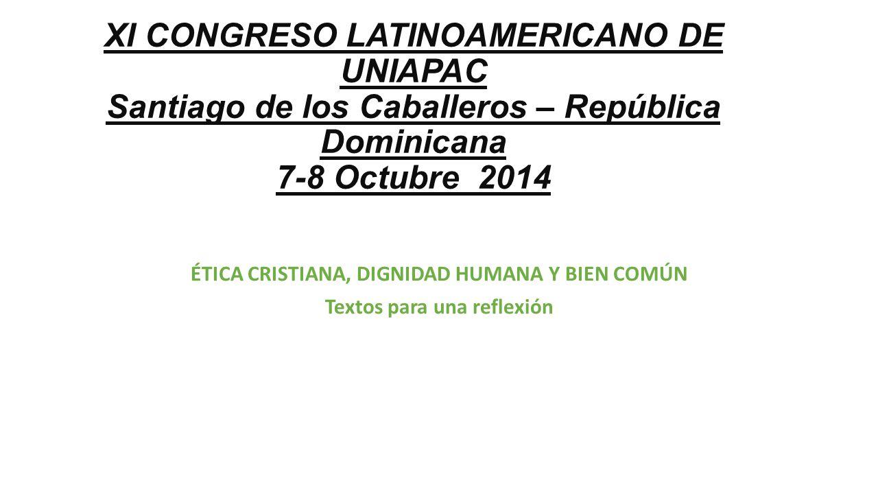 XI CONGRESO LATINOAMERICANO DE UNIAPAC Santiago de los Caballeros – República Dominicana 7-8 Octubre 2014