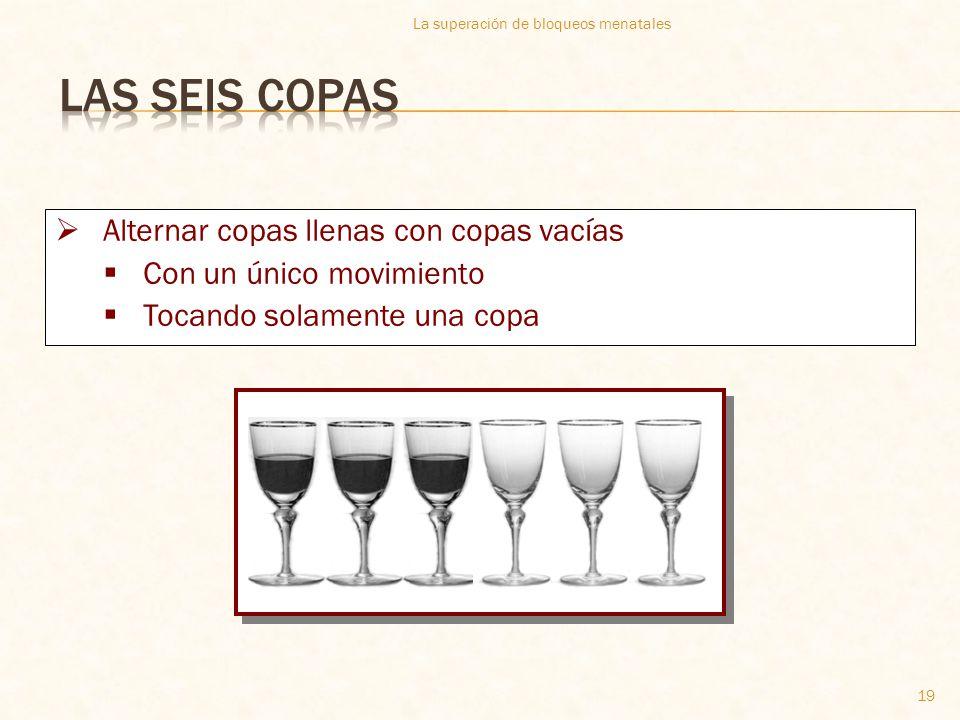 Las seis copas Alternar copas llenas con copas vacías