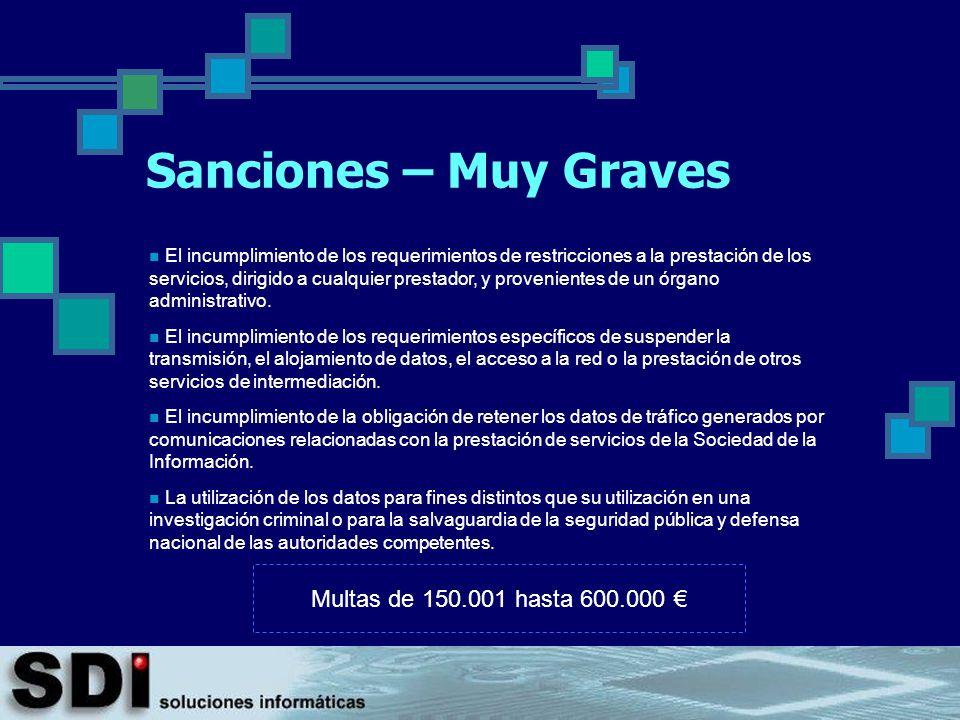 Sanciones – Muy Graves Multas de 150.001 hasta 600.000 €