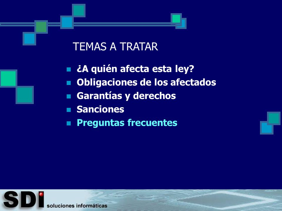 TEMAS A TRATAR ¿A quién afecta esta ley Obligaciones de los afectados