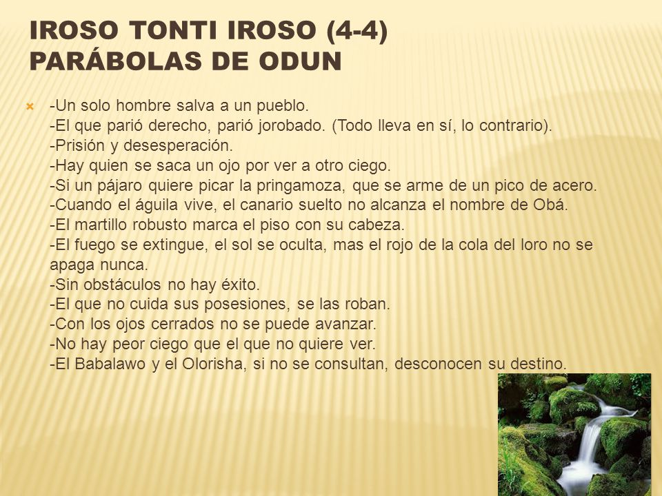 Iroso tonti Iroso (4-4) Parábolas de Odun