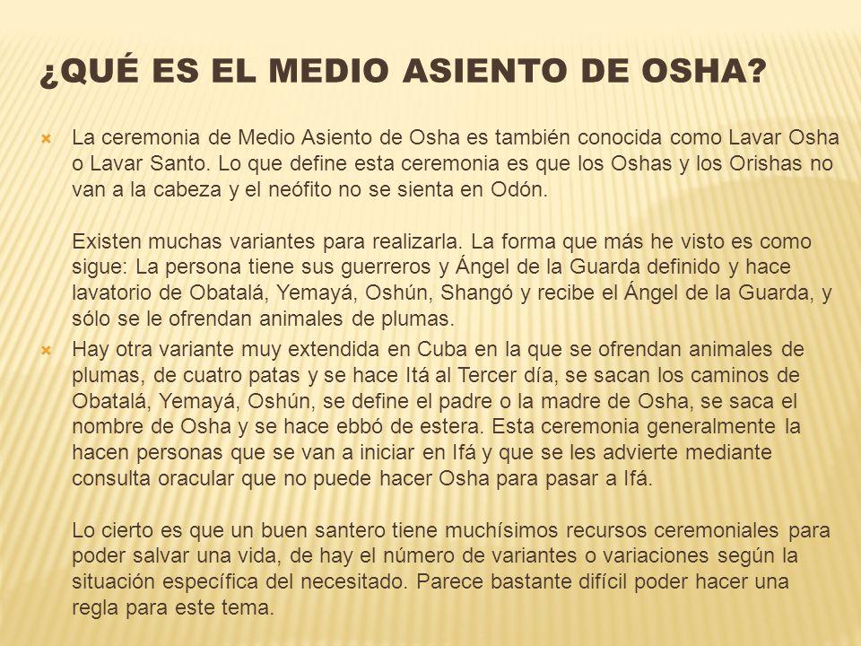 ¿Qué es el Medio Asiento de Osha