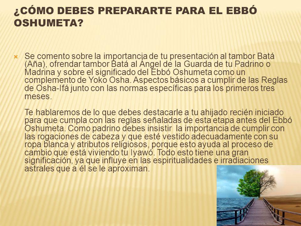 ¿Cómo debes prepararte para el Ebbó Oshumeta