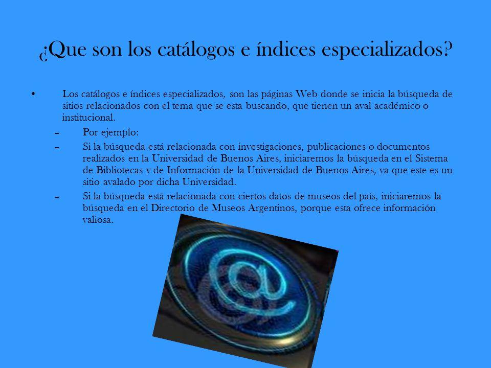 ¿Que son los catálogos e índices especializados