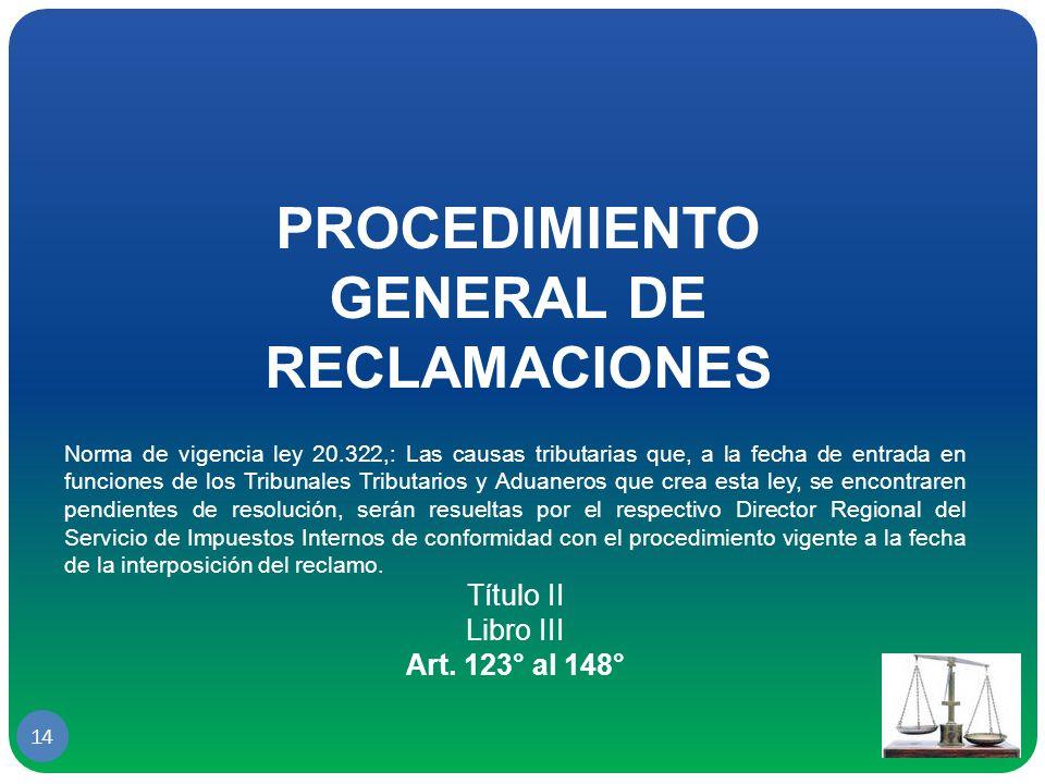 PROCEDIMIENTO GENERAL DE RECLAMACIONES
