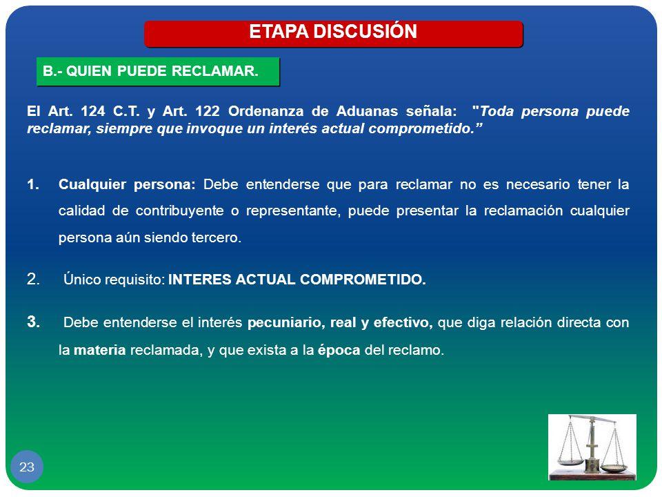 ETAPA DISCUSIÓN Único requisito: INTERES ACTUAL COMPROMETIDO.