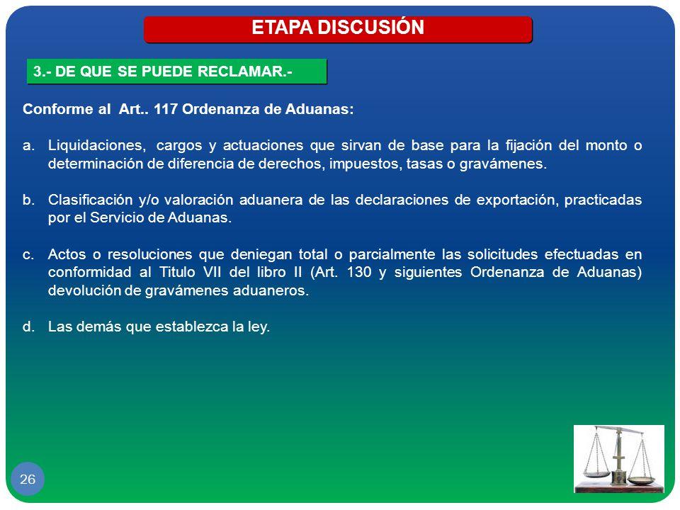 ETAPA DISCUSIÓN 3.- DE QUE SE PUEDE RECLAMAR.-