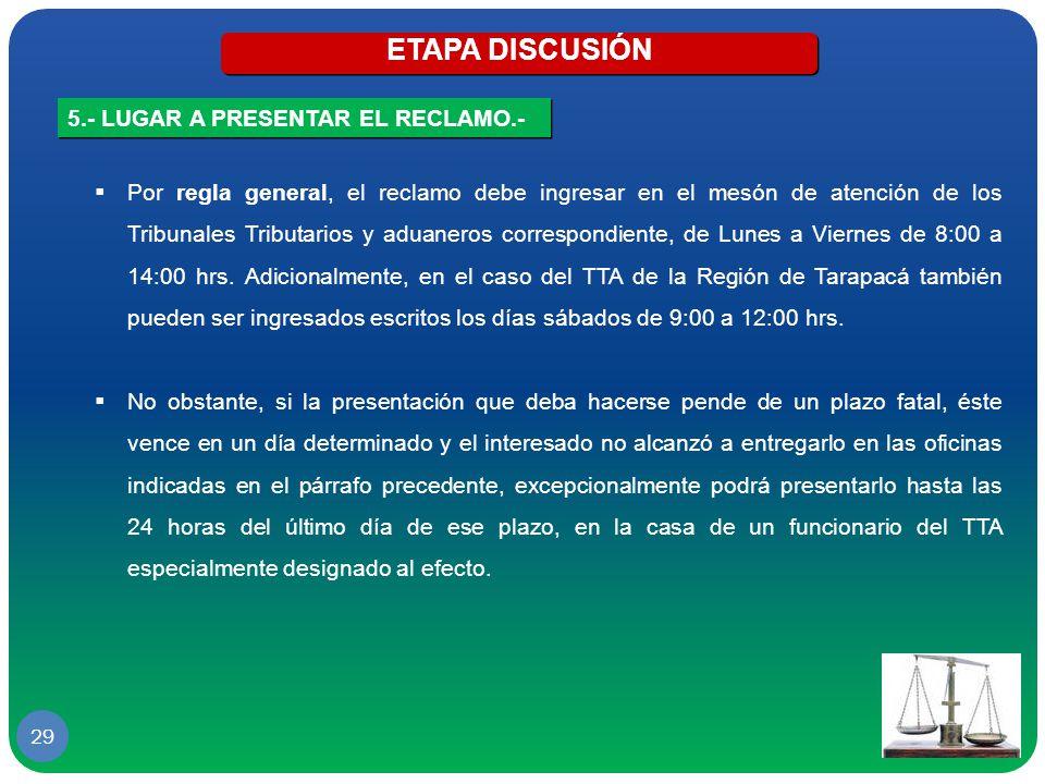 ETAPA DISCUSIÓN 5.- LUGAR A PRESENTAR EL RECLAMO.-
