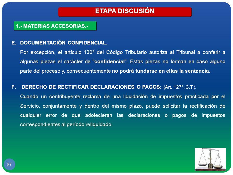 ETAPA DISCUSIÓN 1.- MATERIAS ACCESORIAS.- DOCUMENTACIÓN CONFIDENCIAL.