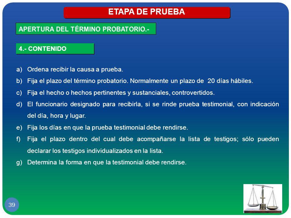 ETAPA DE PRUEBA APERTURA DEL TÉRMINO PROBATORIO.- 4.- CONTENIDO