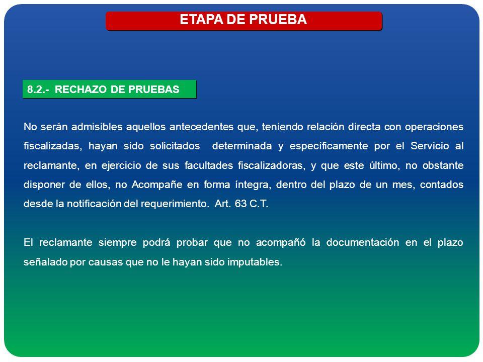 ETAPA DE PRUEBA 8.2.- RECHAZO DE PRUEBAS