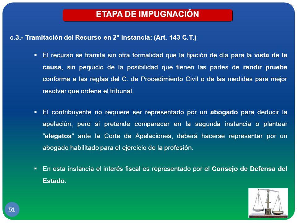 ETAPA DE IMPUGNACIÓN c.3.- Tramitación del Recurso en 2° instancia: (Art. 143 C.T.)