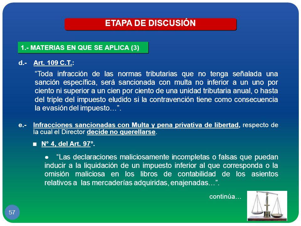 ETAPA DE DISCUSIÓN 1.- MATERIAS EN QUE SE APLICA (3) d.- Art. 109 C.T.: