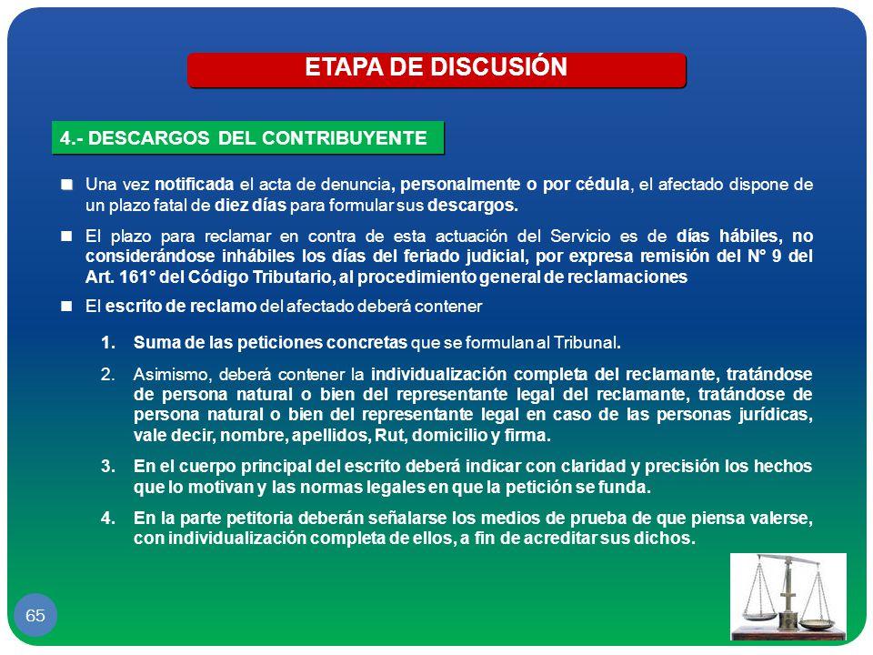 ETAPA DE DISCUSIÓN 4.- DESCARGOS DEL CONTRIBUYENTE