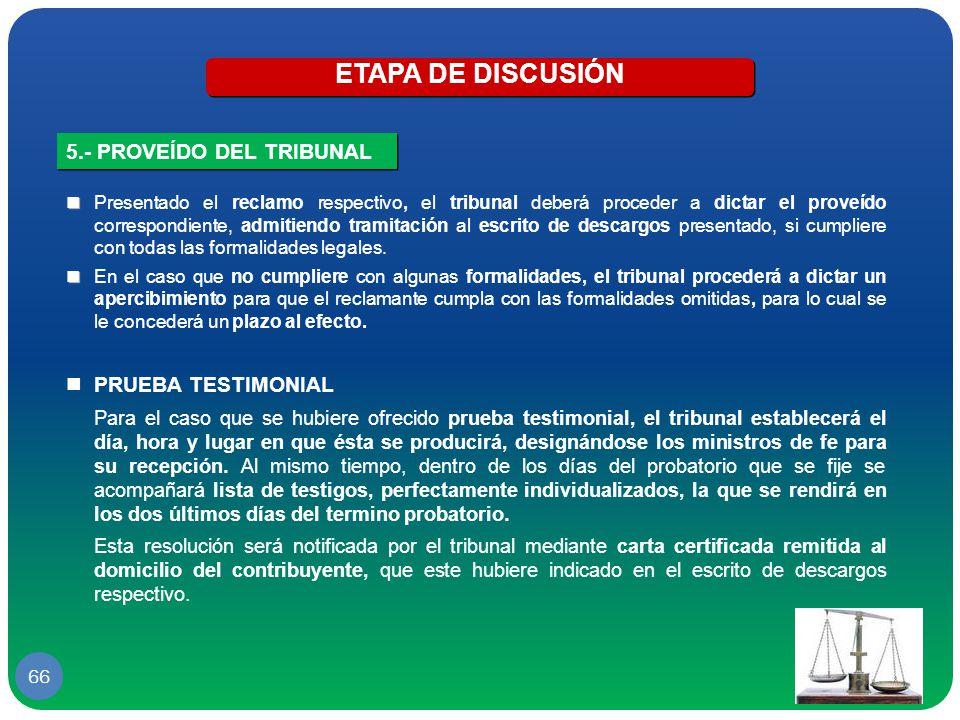 ETAPA DE DISCUSIÓN 5.- PROVEÍDO DEL TRIBUNAL PRUEBA TESTIMONIAL