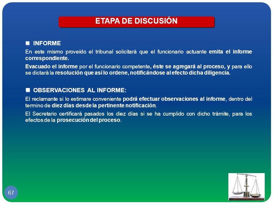 ETAPA DE DISCUSIÓN  OBSERVACIONES AL INFORME:  INFORME