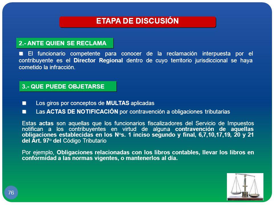 ETAPA DE DISCUSIÓN 2.- ANTE QUIEN SE RECLAMA 3.- QUE PUEDE OBJETARSE