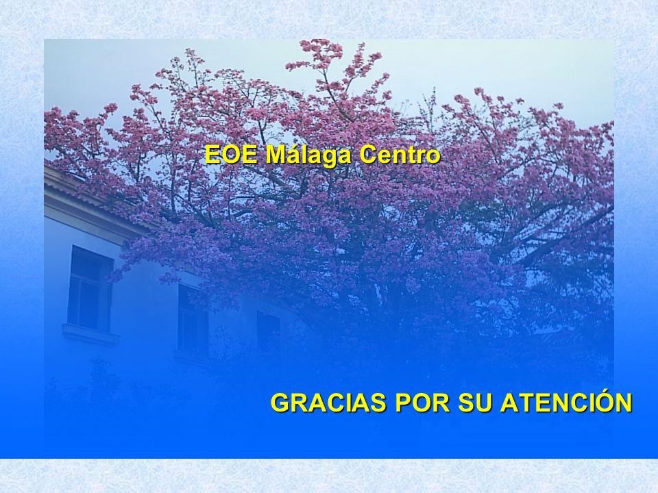 EOE Málaga Centro GRACIAS POR SU ATENCIÓN