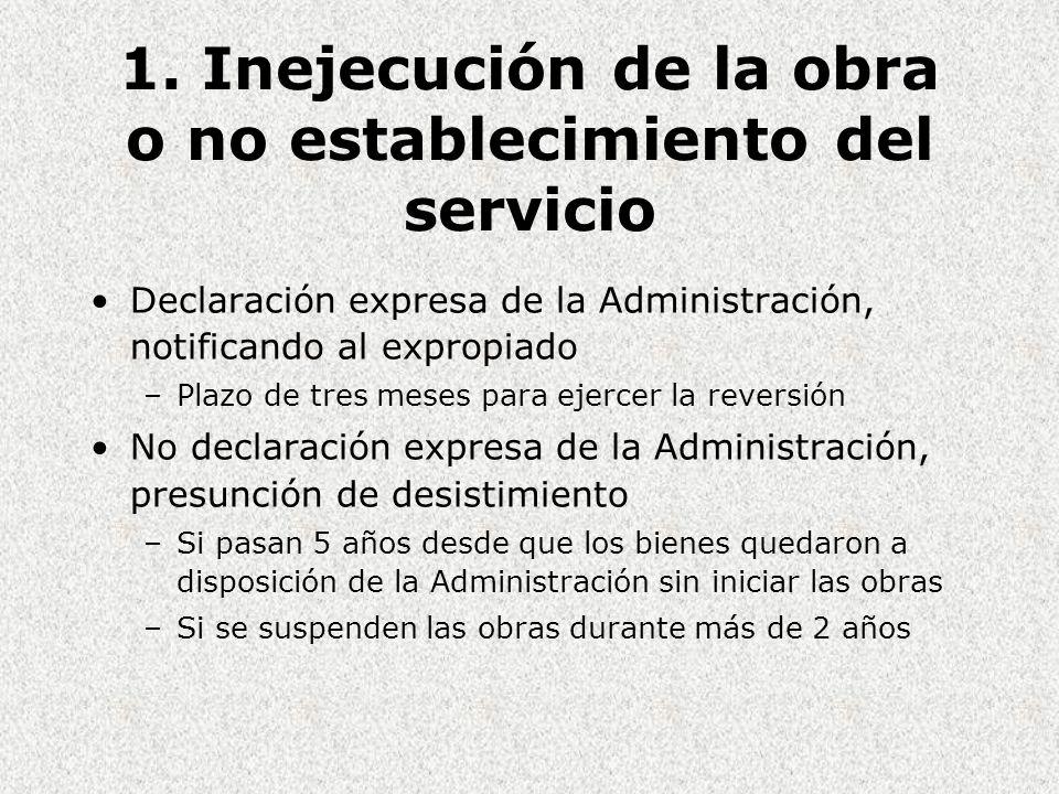 1. Inejecución de la obra o no establecimiento del servicio