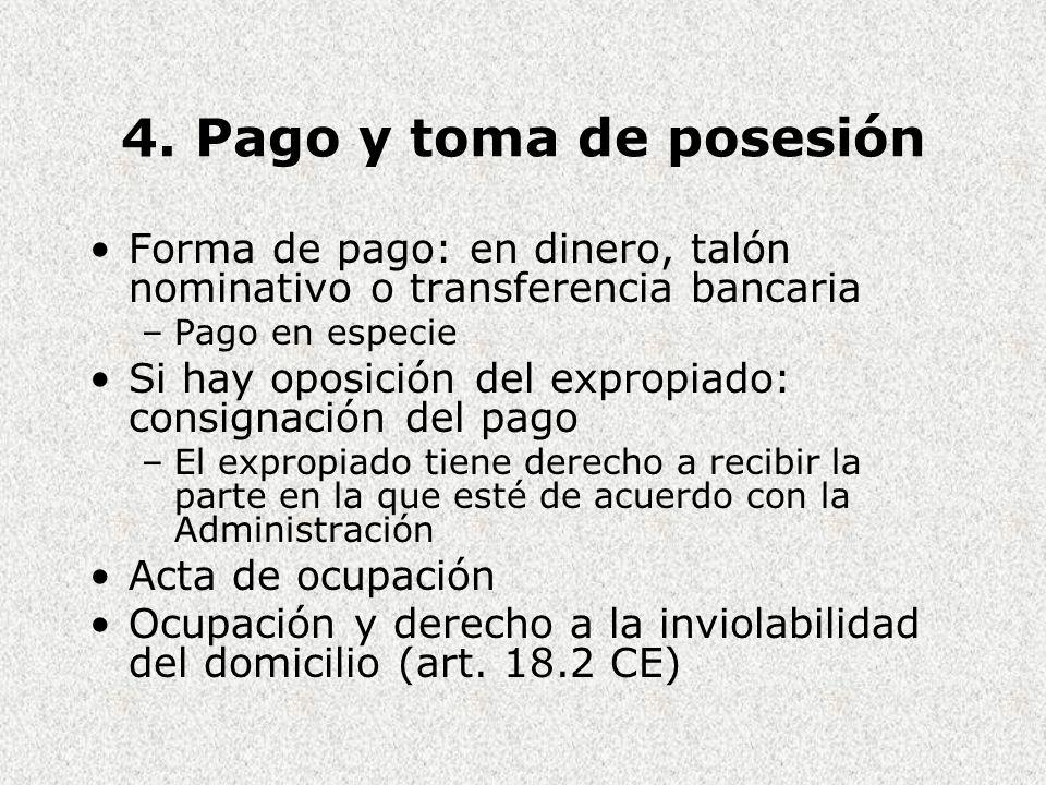 4. Pago y toma de posesión Forma de pago: en dinero, talón nominativo o transferencia bancaria. Pago en especie.