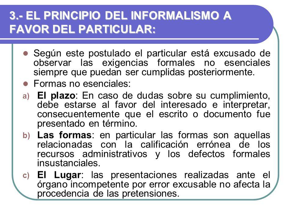 3.- EL PRINCIPIO DEL INFORMALISMO A FAVOR DEL PARTICULAR: