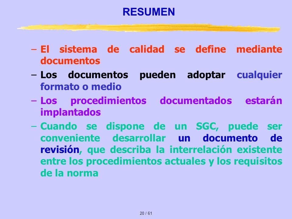 RESUMEN El sistema de calidad se define mediante documentos