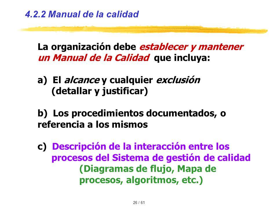 4.2.2 Manual de la calidad La organización debe establecer y mantener un Manual de la Calidad que incluya: