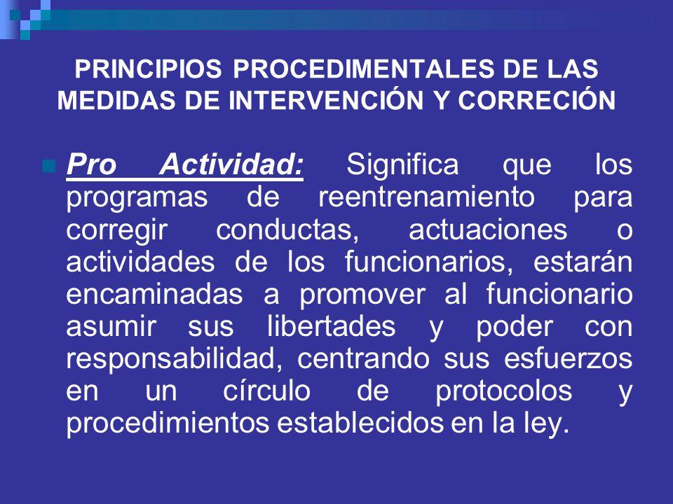 PRINCIPIOS PROCEDIMENTALES DE LAS MEDIDAS DE INTERVENCIÓN Y CORRECIÓN