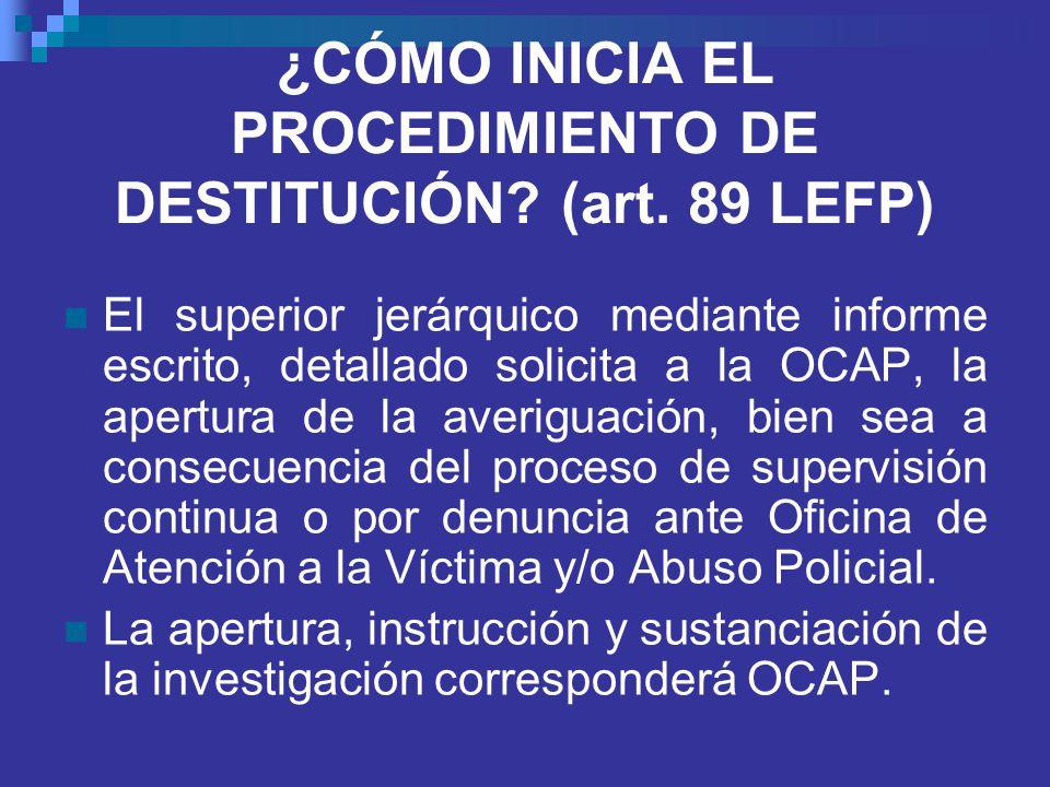 ¿CÓMO INICIA EL PROCEDIMIENTO DE DESTITUCIÓN (art. 89 LEFP)
