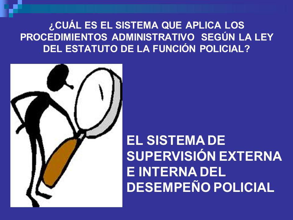 EL SISTEMA DE SUPERVISIÓN EXTERNA E INTERNA DEL DESEMPEÑO POLICIAL