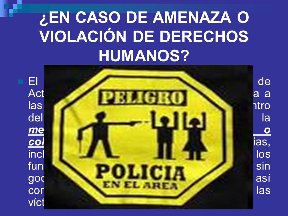 ¿EN CASO DE AMENAZA O VIOLACIÓN DE DERECHOS HUMANOS