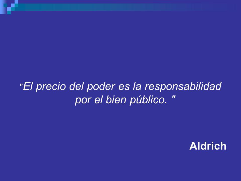 El precio del poder es la responsabilidad por el bien público.
